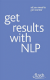 Alice Muir - Get Results with NLP - All you need to get started (Book)